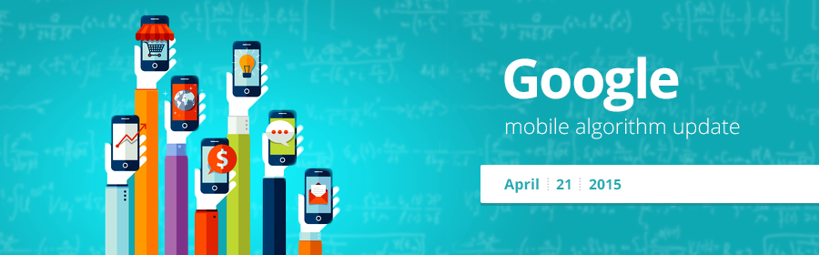 Are you ready for the New Google Mobile Algorithm Update?