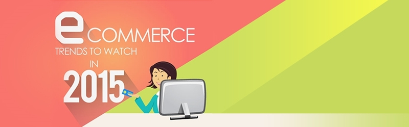 e-Commerce Trends and Predictions for 2015