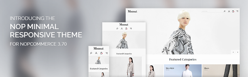 Less is more – the new Nop Minimal Theme is a minimalist's dream come true.
