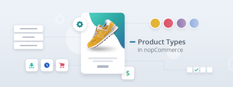 A Beginner's Guide to NopCommerce Product Types, so Every NopCommerce Newbie Feels Like a Real Pro