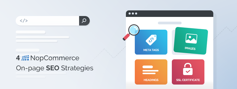 4 NopCommerce On-page SEO Strategies To Boost Your Rankings & Skyrocket Sales